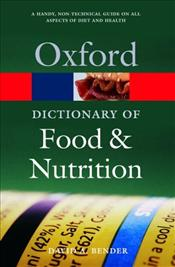 Dictionary of Food and Nutrition 2e - Bender, David A.