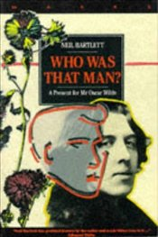 Who Was That Man? : Present for Mr. Oscar Wilde - Bartlett, Neil