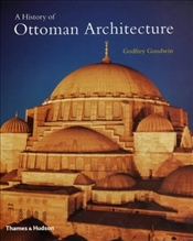 History of Ottoman Architecture - Goodwin, Godfrey