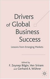 Drivers of Global Business Success : Lessons from Emerging Markets - Bilgin, F. Zeynep