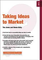 Taking Ideas to Market - Jones, Tim