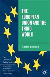 European Union and the Third World - Holland, Martin
