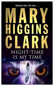 Night-Time Is My Time - Clark, Mary Higgins
