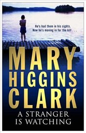 Stranger Is Watching - Clark, Mary Higgins