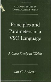 Principles and Parameters in a VSO Language : A Case Study in Welsh - Roberts, Ian G.