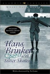 Hans Brinker or the Silver Skates - Dodge, Mary Mapes