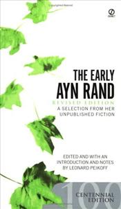 Early Ayn Rand : A Selection from Her Unpublished Fiction - Rand, Ayn