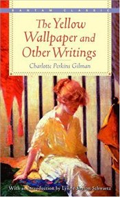 Yellow Wallpaper  - Gilman, Charlotte Perkins