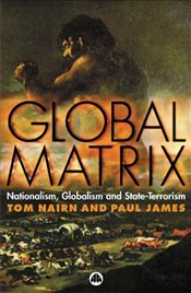 Global Matrix : Nationalism, Globalism and State-Terrorism  - NAIRN, TOM