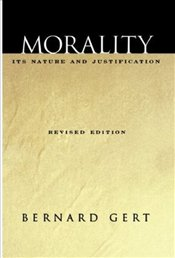 Morality 4e : Its Nature and Justification - Gert, Bernard