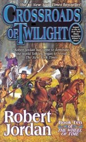 Crossroads of Twilight : Wheel of Time 10  - Jordan, Robert