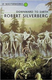 Downward to the Earth  - Silverberg, Robert