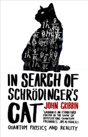 In Search of Schrodingers Cat : Quantum Physics and Reality - Gribbin, John