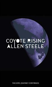 Coyote Rising  - Steele, Allen M.
