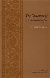 Conquest of Constantinople - Clari, Robert De