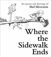 Where the Sidewalk Ends  - Silverstein, Shel