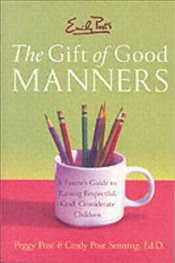 Emily Posts the Gift of Good Manners : Parents Guide  - Post, Peggy