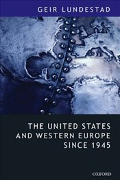 United States and Western Europe Since 1945  - Lundestad, Geir