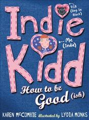 Indie Kidd : How to Be Good(ish) - McCombie, Karen