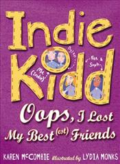 Indie Kidd : Oops, I Lost My Best(est) Friends - McCombie, Karen