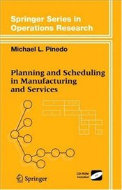Planning and Scheduling in Manufacturing and Services  - PINEDO, MICHAEL