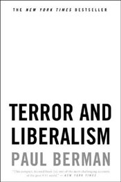 Terror and Liberalism - Berman, Paul