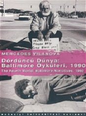 Dördüncü Dünya : Baltimore Öyküleri 1990 - Fourth World : Baltimore Narratives 1990 - Vilanova, Mercedes