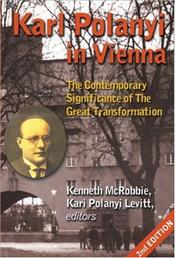 Karl Polanyi in Vienna : Contemporary Significance of the Great Transformation - Polanyi-Levitt, Kari