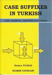 Case Suffixes in Turkish : İngilizce - Verbs Examples and Exercises with Answers Key - Yılmaz, Hakan