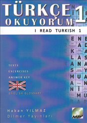 Türkçe Okuyorum 1 - I Read Turkish 1 : Texts - Exercises - Answer Key - Glossary : CDLİ - Yılmaz, Hakan
