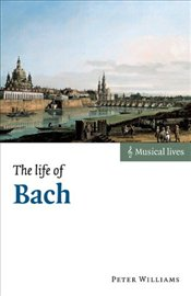 Life of Bach - Williams, Peter