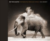 On This Earth : Photographs from East Africa - Brandt, Nick