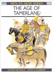 Age of Tamerlane : Warfare in the Middle East C.1350-1500 - Nicolle, David