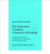 Postmodern Condition : Report on Knowledge - Lyotard, Jean François
