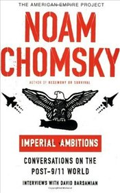 Imperial Ambitions : Conversations on the Post-9/11 World   - Chomsky, Noam
