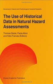 Use of Historical Data in Natural Hazard Assessments  - Glade, Thomas