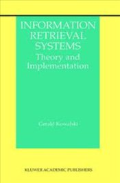 Information Retrieval Systems : Theory and Implementation - Kowalski, Gerald