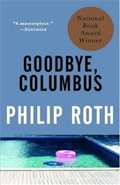 Goodbye, Columbus : And Five Short Stories  - Roth, Philip
