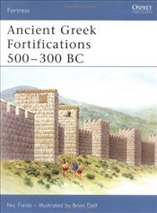 Ancient Greek Fortifications 500-300 BC  - Fields, Nic