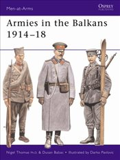 Armies in the Balkans 1915-18  - Thomas, Nigel