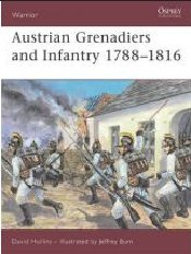 Austrian Infantry and Grenadiers, 1788-1816 - Hollins, David