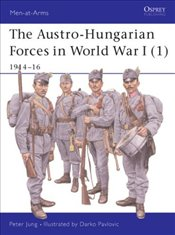 Austro-Hungarian Forces 1914-18  - Jung, Peter
