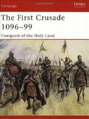 First Crusade 1096-99 : Conquest of the Holy Land - Nicolle, David
