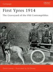 First Ypres, 1914 : Graveyard of the Old Contemptibles - Lomas, David