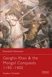 Genghis Khan and the Mongol Conquests 1190-1400  - Turnbull, Stephen