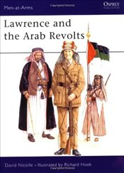 Lawrence and the Arab Revolts, 1914-18 : Warfare and Soldiers of the Middl East   - Nicolle, David
