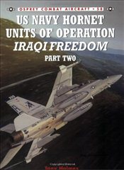 US Navy Hornet Units of Operation Iraqi Freedom : Part Two - Holmes, Tony