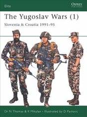 Yugoslav Wars (1) : Slovenia and Croatia 1991-95 - Thomas, Nigel
