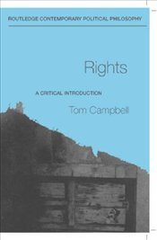 Rights : Critical Introduction - Campbell, Tom D.