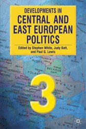Developments in Central and East European Politics 3e - White, Stephen